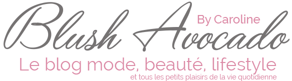 Blush Avocado – Blog mode, beauté, lifestyle -