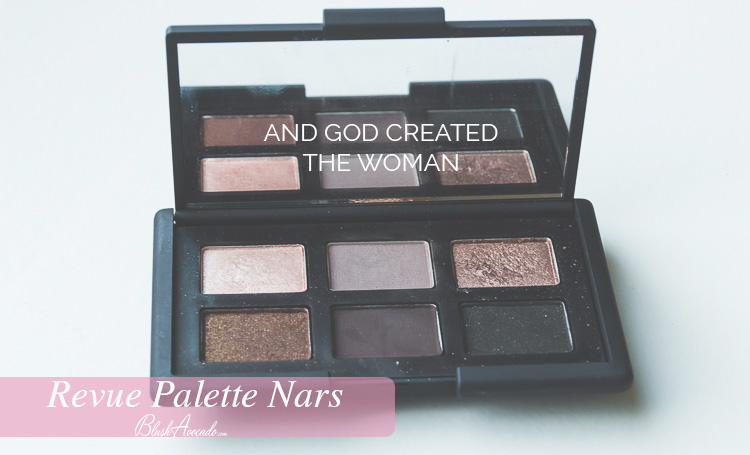 Revue Nars : palette And God Created The Woman
